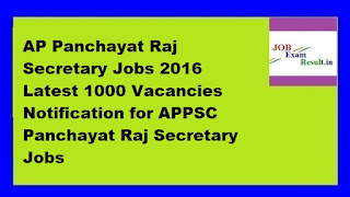 AP Panchayat Raj Secretary Jobs 2016 Latest 1000 Vacancies Notification for APPSC Panchayat Raj Secretary Jobs