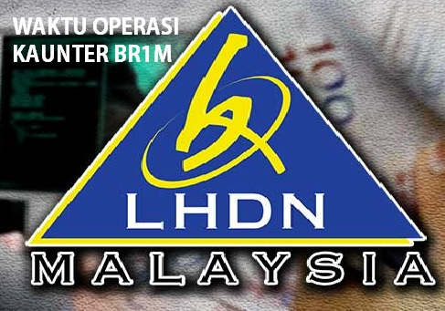 Jadual pembukaan Kaunter BR1M Di Cawangan LHDNM