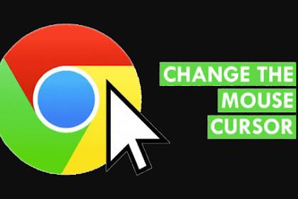Cara Merubah Kursor Mouse di Google Chrome