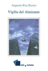 La vigilia del almirante – Augusto Roa Bastos