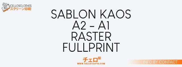 SABLON KAOS A2 - A1, RASTER DAN FULLPRINT