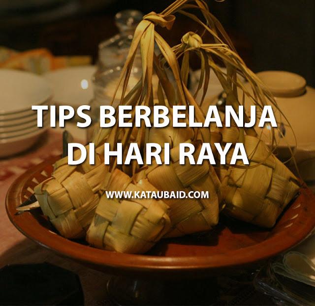 TIPS BERBELANJA DI HARI RAYA !