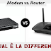 Qual è la differenza tra Modem e Router?