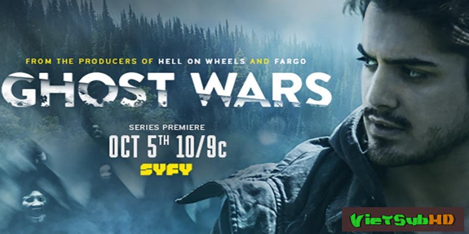 Phim Cuộc Chiến Ma (phần 1) Tập 13/13 VietSub HD | Ghost Wars (season 1) 2017
