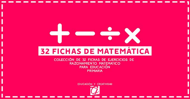 32 hermosas Fichas de ejercicios de matemática gratuitas en PDF