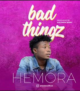 Bad Thingz – Hemora (Provd Solomon Jerry)