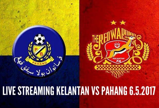 Live Streaming Pahang vs Kelantan 6.5.2017 Liga Super