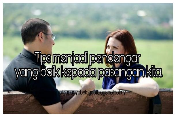 Tips menjadi pendengar yang baik kepada pasangan kita.