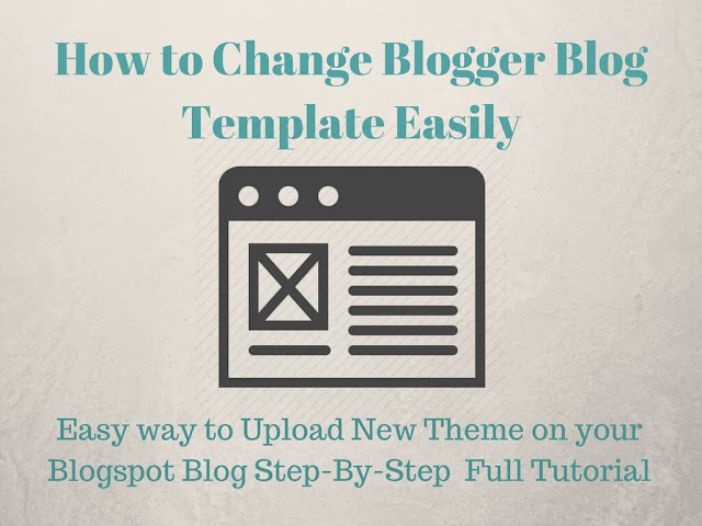 How to change blogger blog template easily