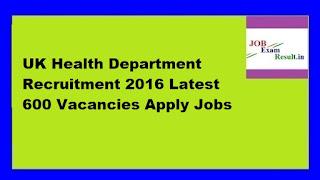 UK Health Department Recruitment 2016 Latest 600 Vacancies Apply Jobs