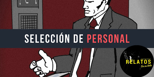 """BLOG DE RELATOS"", ""BLOGS DE RELATOS"", ""SELECCION PERSONAL"", ""PRUEBAS LABORALES"", ""ASESINATO"", ""ASCENSOR"""