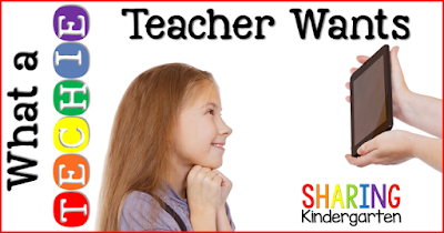 http://sharingkindergarten.com/what-techie-teacher-wants/