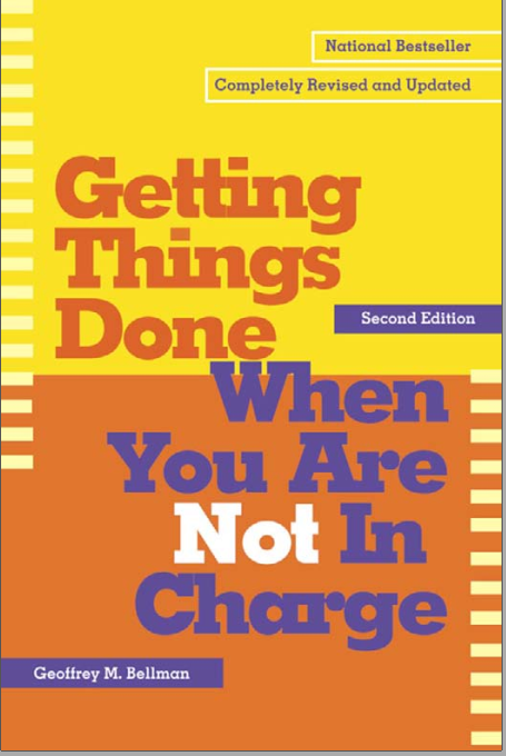 Getting Things Done When You Are Not In Charge by GEOFFREY  M.BELLMAN SECOND EDITION cover page