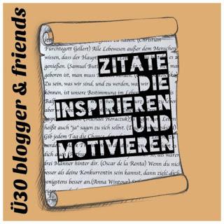 https://www.ue30blogger.de/2018/09/zitate-inspirieren-und-motivieren.html