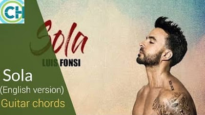SOLA  ( English Version) Guitar Chords ACCURATE | LUIS FONSI
