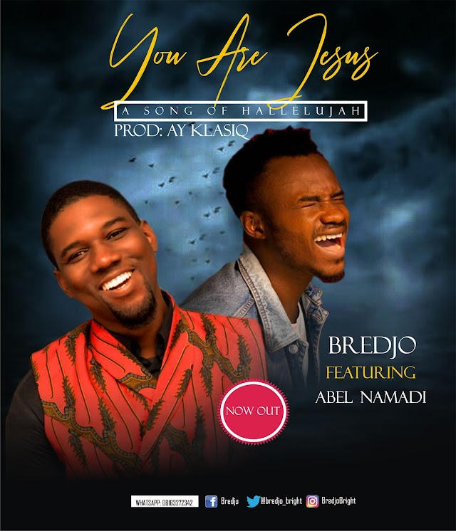 ''YOU ARE JESUS'' - Bredjo and Abel Namadi proclaims in a new single
