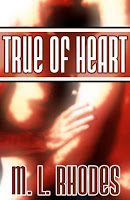 Review: True of Heart by M.L. Rhodes