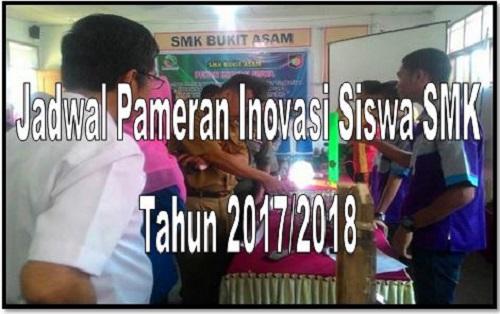 Jadwal Pameran Inovasi Siswa SMK Tahun 2017/2018