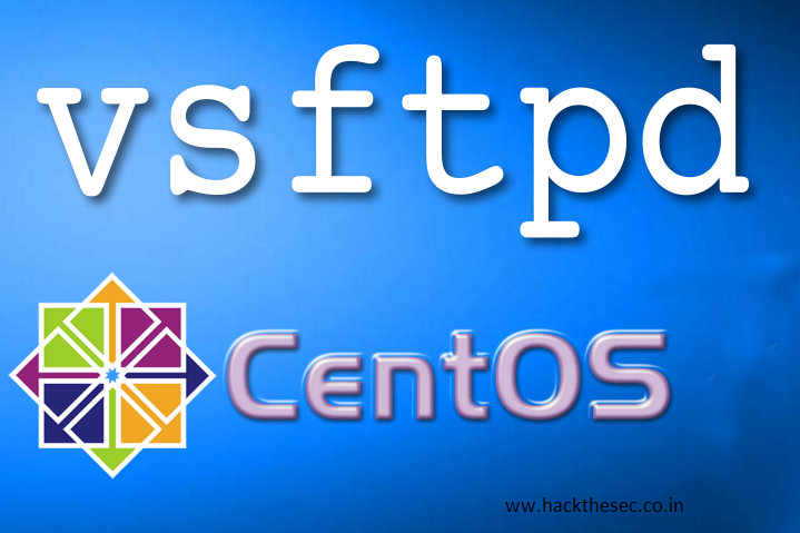 How to setup FTP server on centos 7 ( VSFTP ) - Hack The Sec