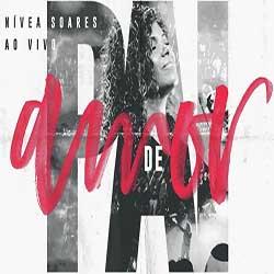 CD CD Pai de Amor Ao Vivo – Nívea Soares (2019)