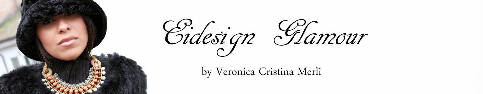 EIDesign Glamour - di Veronica Cristina Merli - Fashion Blogger