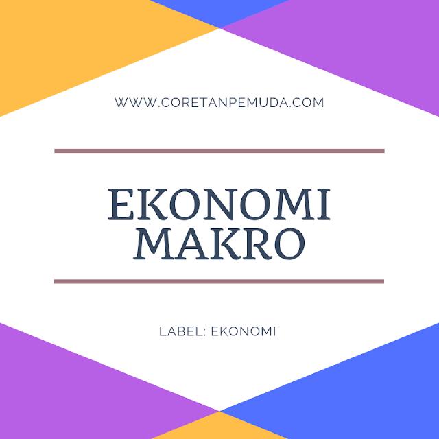 Ekonomi Makro: Pengertian, Sejarah, Ruang Lingkup, Contoh Permasalahannya