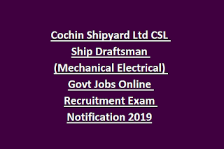 Cochin Shipyard Ltd CSL Ship Draftsman (Mechanical Electrical) Govt Jobs Online Recruitment Exam Notification 2019