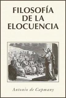 Antonio Capmany y Montpalau - Filosofía de la elocuencia