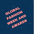 GLOBAL FASHION WEEK AND AWARDS