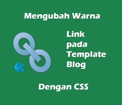Cara Mengubah Warna Link Pada Template Blogger Dengan CSS