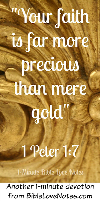 1 Peter 1:3-9, refining faith, faith worth more than gold