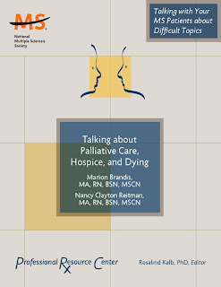Talking with your Multiple Sclerosis Patient about difficult topics: palliative care, hospice and dying