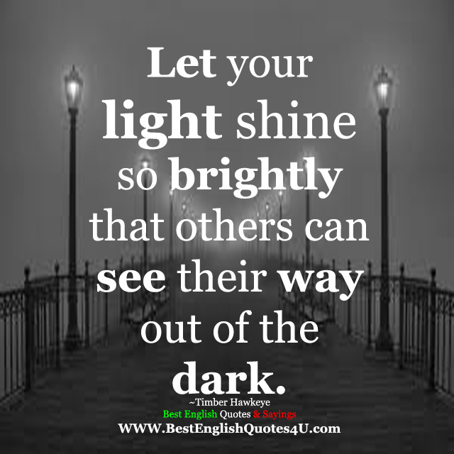 Let Your Light Shine So Brightly Best English Quotes Sayings