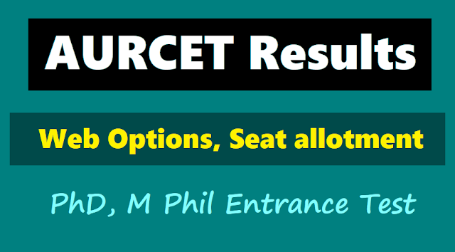 aurcet 2018 results,web options,seat allotment dates,phd,mphil entrance test results,aurcet 2018 web options excercising dates,aurcet seat allotment dates, aurcet certificates verification