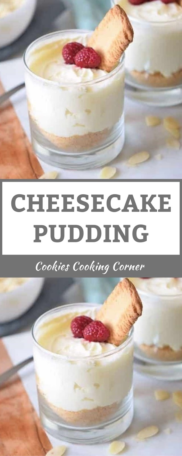 CHEESECAKE PUDDING