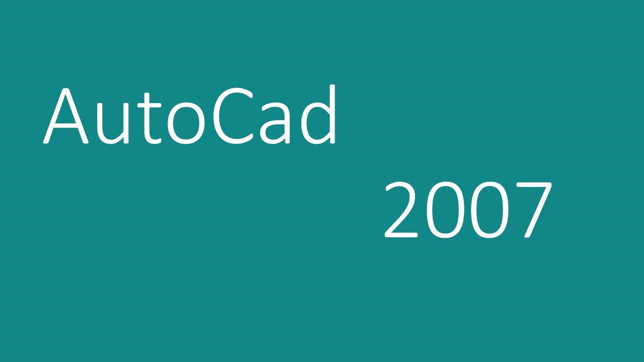 phần mềm autocad 2007 full crack 32bit