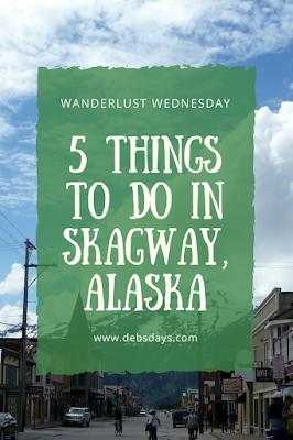 5 things to do in Skagway, Alaska