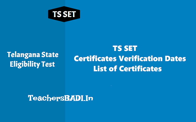 ts set 2019 certificate verification dates,list of certificates for tsset verification,important certificates for telangana state eligibility test 2019 verification,ts set 2019 certificate verification schedule