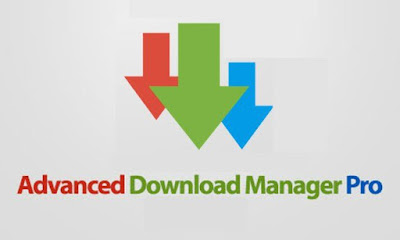 تحميل أحدث نسخة Advanced Download Manager مدفوعة ADM pro v7.6 لتنزيل الملفات,