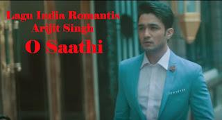 Lagu India Romantis Arijit Singh terbaru O Saathi