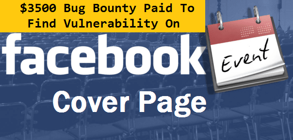 Facebook Awarded $3500 Bug Bounty For Finding Vulnerability on Event Cover Page