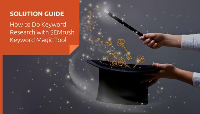 Keyword Research With SEMRUSH Keyword Magic Tool 2018