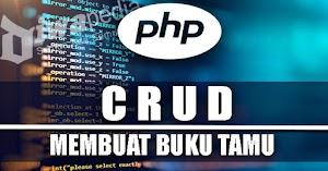 Tutorial CRUD : Membuat Buku Tamu dengan PHP dan MySQL