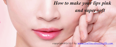 How to make your lips pink and super soft