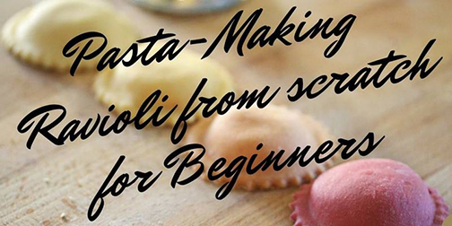 Image of colorful raviolli.  Text: Pasta-Making: Raviolli from scratch for beginners