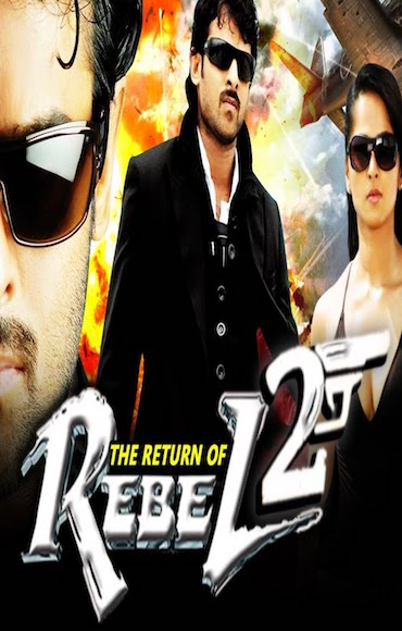The Return Of Rebel 2 2017 HDRip 720p Hindi Dubbed 900MB