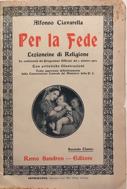 Alfonso Ciavarella -  Per la Fede. 1924. Remo Sandron Editore, Napoli