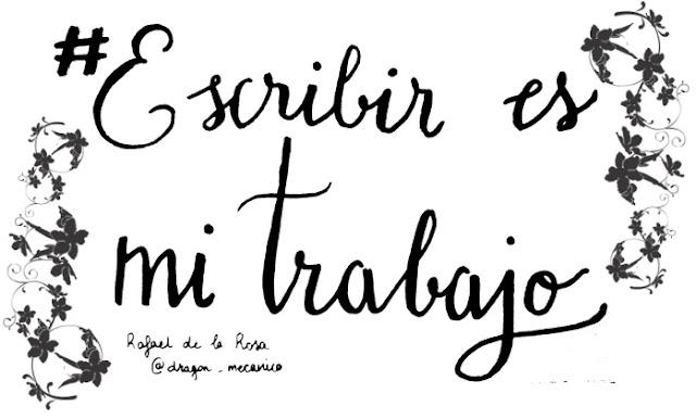 Escribir_es_mi_trabajo_DragonMecanico_Rafael_de_la_Rosa
