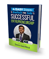 4 EASY Steps to SWITCH from Job to Successful Entrepreneurship