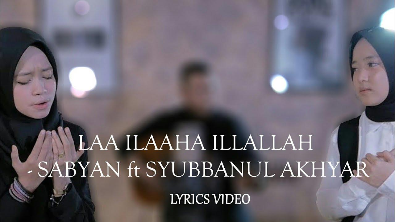 Nissa Sabyan – Laa Ilaaha Illallah Feat. Syubbanul Akhyar (Alma SBY)